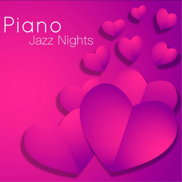 Piano Jazz Nights – Your Perfect Valentines Love Playlist by Relaxing  Instrumental Jazz Ensemble