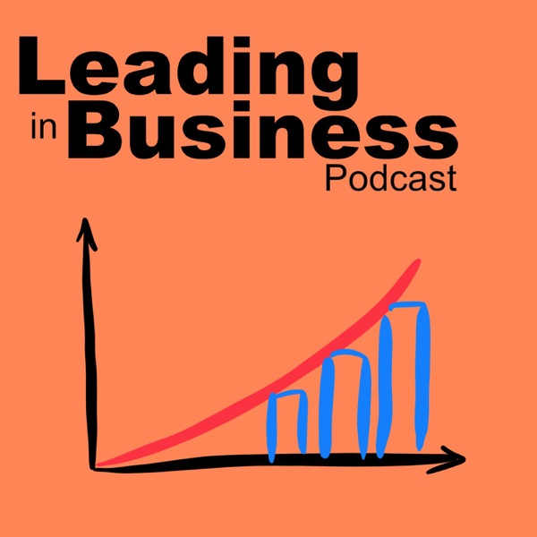 Leading in Business Podcast