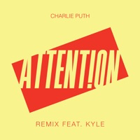 Charlie Puth - Attention (Remix) [feat. Kyle]