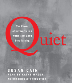 Quiet: The Power of Introverts in a World That Can't Stop Talking (Unabridged) audiobook
