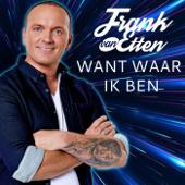 Want Waar Ik Ben - Frank van Etten