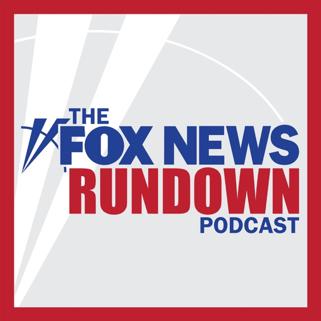 the fox news rundown by fox news channel on apple podcasts. Black Bedroom Furniture Sets. Home Design Ideas