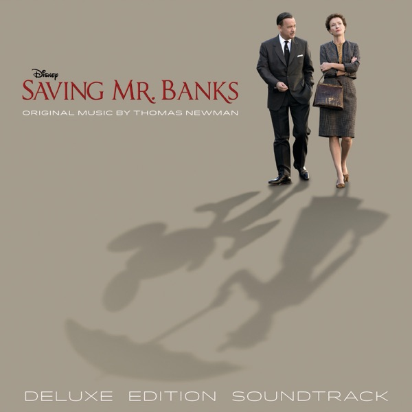Saving Mr. Banks (Original Motion Picture Soundtrack) [Deluxe Edition]