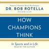 Bob Rotella - How Champions Think (Unabridged)  artwork