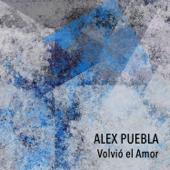 A Mi Me Vuelve Loco Tu Forma de Ser - Alex Puebla