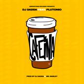 Cafeína (feat. Plutónio) - Dj Dadda