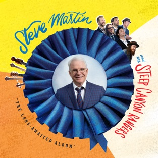 """The Long-Awaited Album"" – Steve Martin & Steep Canyon Rangers"