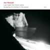Jon Hassell - Last Night The Moon Came Dropping Its Clothes In The Street artwork