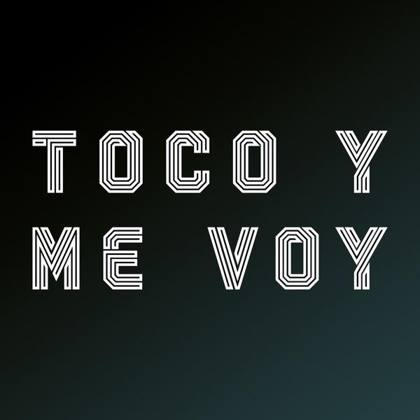 Toco y Me Voy