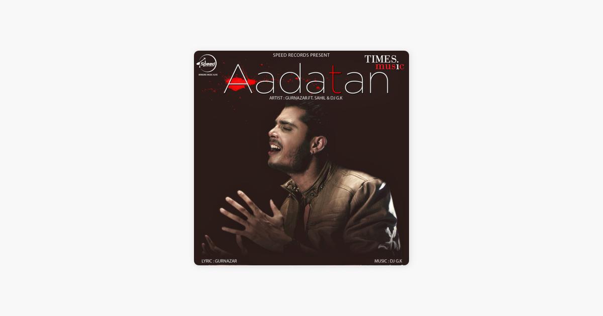 aadatan by gurnazar feat sahil mp3
