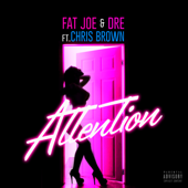 Attention - Fat Joe, Chris Brown & Dre