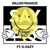 Say Less (feat. G-Eazy) [Remixes], Vol. 2