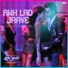 """Akh Lad Jaave (From """"Loveyatri"""") - Badshah, Asees Kaur, Jubin Nautiyal & Tanishk Bagchi"""