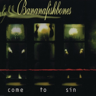 Come To Sin - EP - Bananafishbones