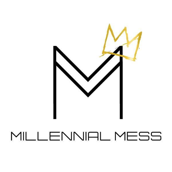 Millennial Mess Podcast
