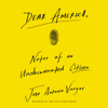 Jose Antonio Vargas - Dear America  artwork