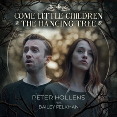 Come Little Children / The Hanging Tree (feat. Bailey Pelkman)