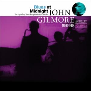 Blues at Midnight: John Gilmore Anthology (Vol. 2) [feat. John Gilmore]