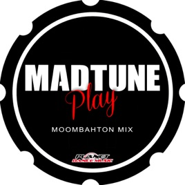 Play (Moombahton Mix) - Single by Madtune