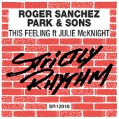This Feeling (feat. Julie McKnight) [Radio Edit]-Roger Sanchez, Park & Sons