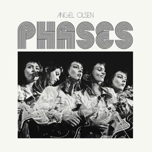 Phases – Angel Olsen