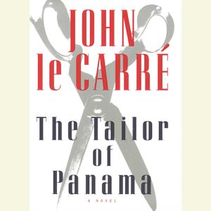 The Tailor of Panama (Abridged)