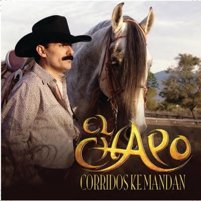 Corridos Ke Mandan - El Chapo De Sinaloa