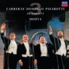 The Three Tenors – in Concert – Rome 1990, Luciano Pavarotti, Plácido Domingo, José Carreras, Orchestra of the Rome Opera House, Orchestra del Maggio Musicale Fiorentino & Zubin Mehta