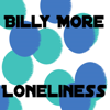 Billy More - Loneliness - Ping Peng Long Mix artwork