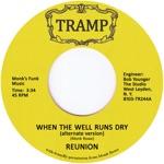 Reunión - When the Well Runs Dry
