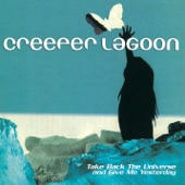 Creeper Lagoon - Chance of a Lifetime