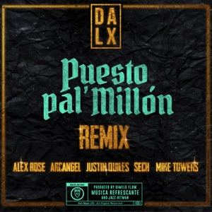 Dalex, Arcángel & Justin Quiles - Puesto pal' Millón feat. Alex Rose, Sech & Mike Towers