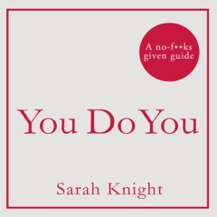 You Do You: How to Be Who You Are and Use What You've Got to Get What You Want (Unabridged)