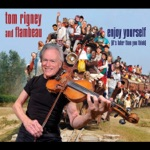 Tom Rigney and Flambeau - Let the Good Times Roll