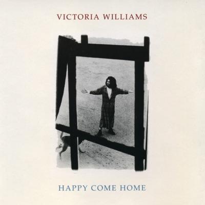 Happy Come Home - Victoria Williams