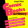 Joseph Witek - Comic Books as History: The Narrative Art of Jack Jackson, Art Spiegelman, and Harvey Pekar (Unabridged)  artwork