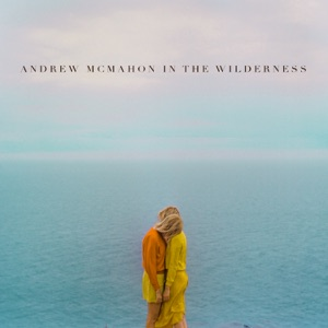 Andrew McMahon In the Wilderness Mp3 Download