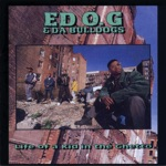 Ed O.G. & Da Bulldogs - Life of a Kid In the Ghetto