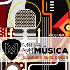 Mira Mi Música Flamenco en el Berlin 2 (En Directo)