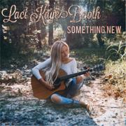 Something New - Laci Kaye Booth - Laci Kaye Booth
