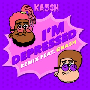 I'm Depressed (feat. gnash) [Remix] - Single Mp3 Download
