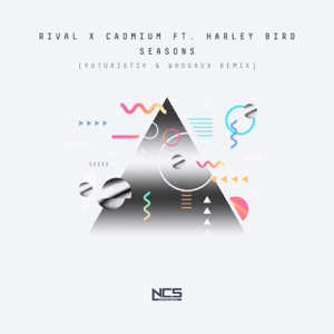 Rival & Cadmium - Seasons (Futuristik & Whogaux Remix) [feat. Harley Bird]