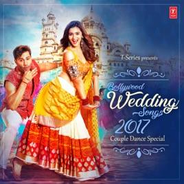 Bollywood Wedding Songs 2017