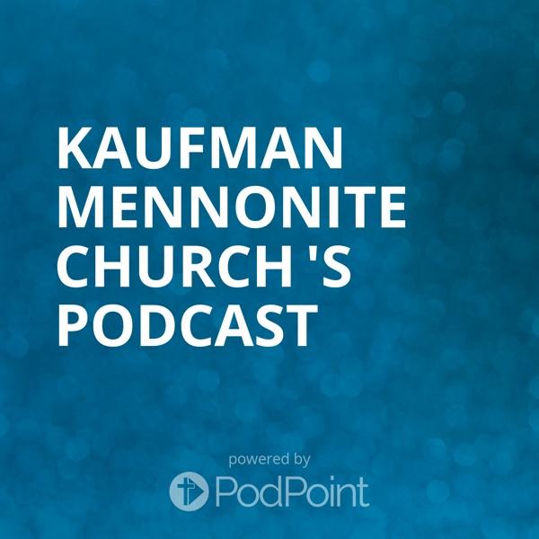Kaufman Mennonite Church 's Podcast