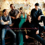 Alison Krauss & Union Station - I Don't Have to Live This Way