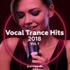 Vocal Trance Hits 2018, Vol. 1 - Various Artists