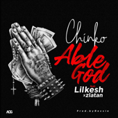 Able God (feat. Lil Kesh & Zlatan)-Chinko Ekun