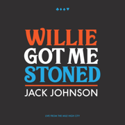 Willie Got Me Stoned (Live)