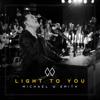 Michael W. Smith - Light to You artwork