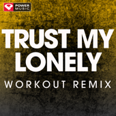 Trust My Lonely (Workout Remix)